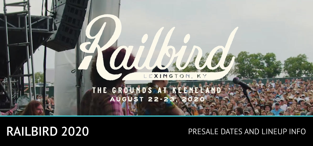 Railbird 2020 - August 22-23, 2020 - Presale Dates and Lineup Info
