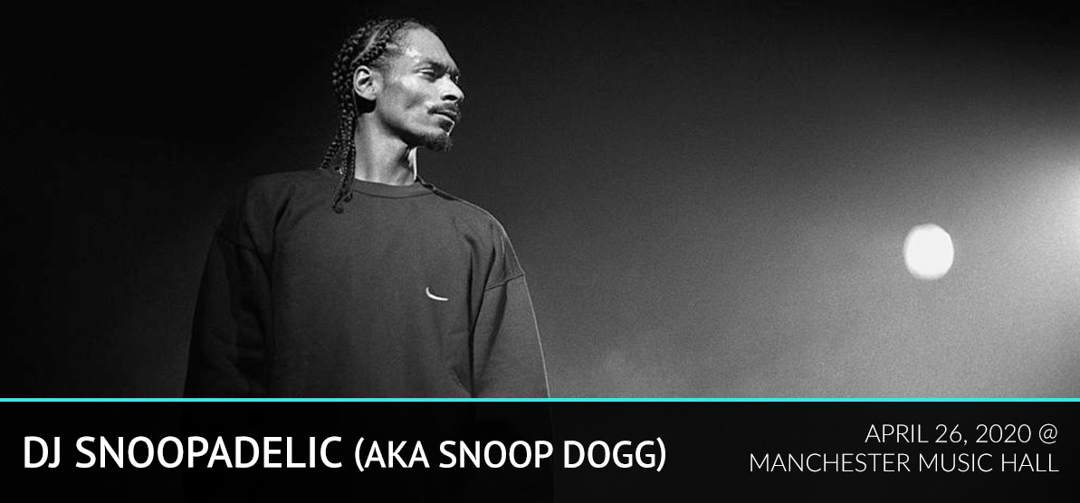 DJ Snoopadelic (aka Snoop Dogg ) - April 26, 2020 at Manchester Music Hall